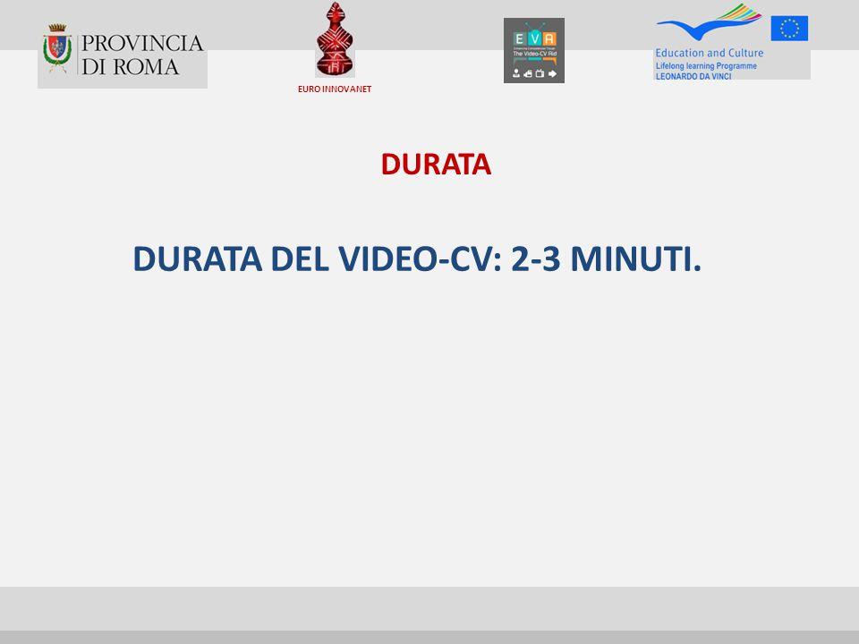 DURATA DEL VIDEO-CV: 2-3 MINUTI.