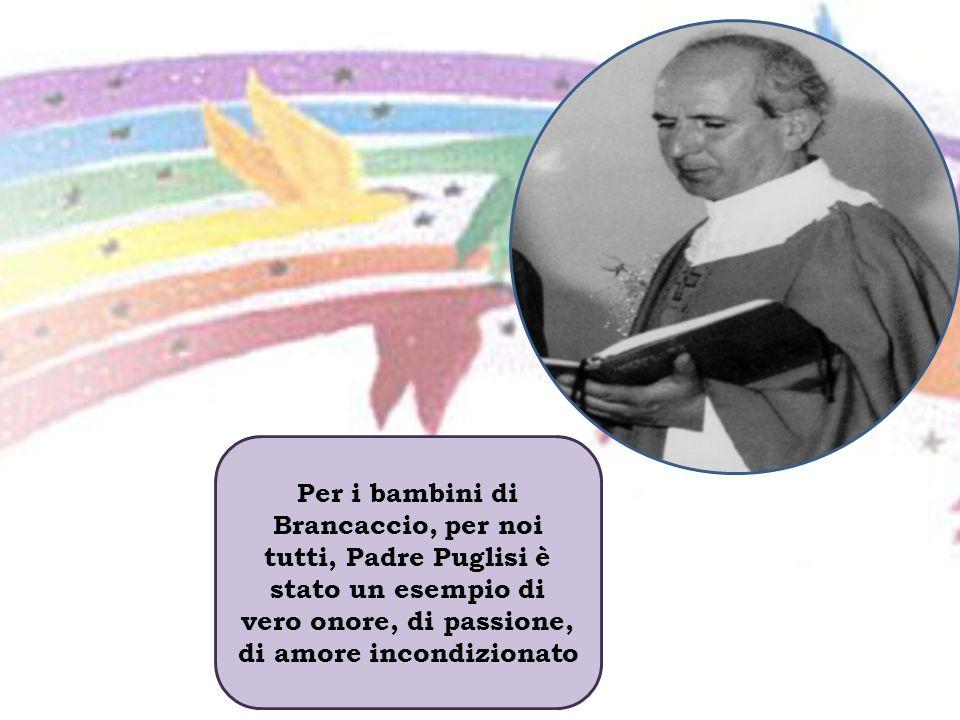 Per i bambini di Brancaccio, per noi tutti, Padre Puglisi è stato un esempio di vero onore, di passione, di amore incondizionato
