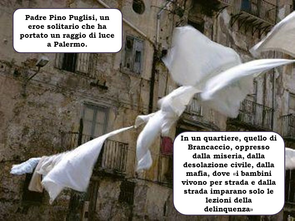 Padre Pino Puglisi, un eroe solitario che ha portato un raggio di luce a Palermo.