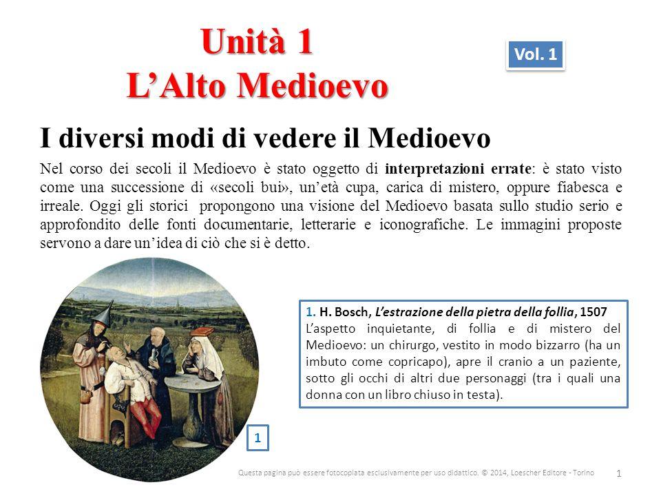 Unità 1 L'Alto Medioevo I diversi modi di vedere il Medioevo Vol. 1