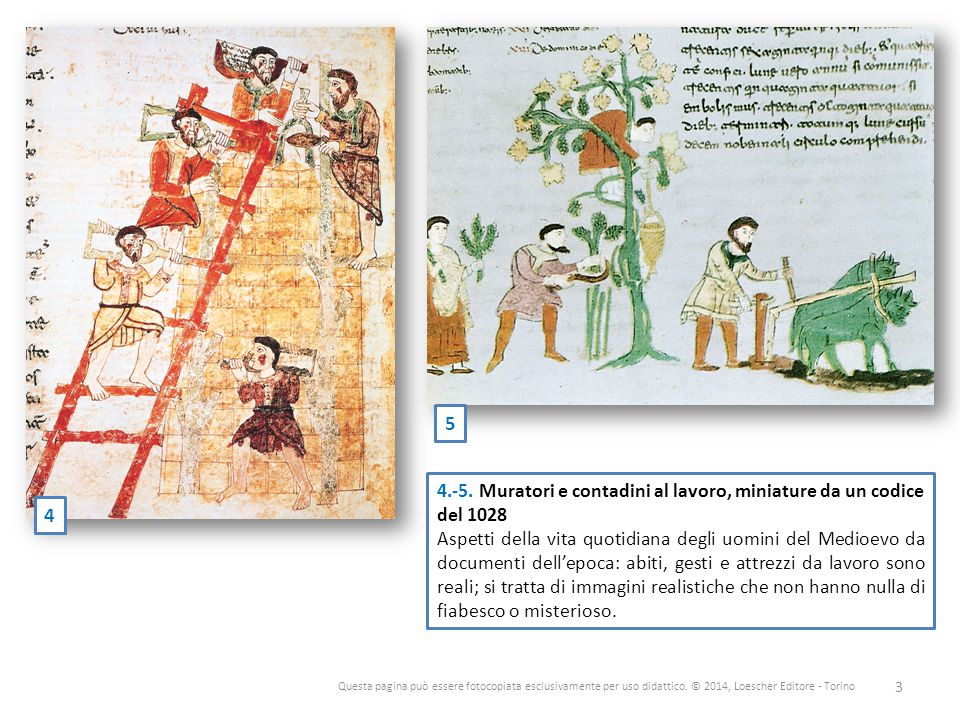5 4.-5. Muratori e contadini al lavoro, miniature da un codice del 1028.