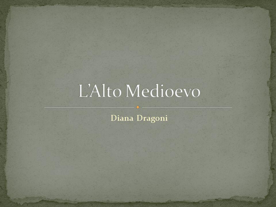 L'Alto Medioevo Diana Dragoni