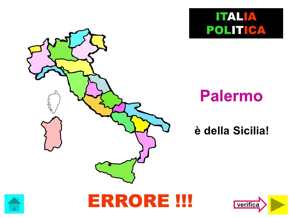ITALIA POLITICA Palermo è della Sicilia! ERRORE !!! verifica