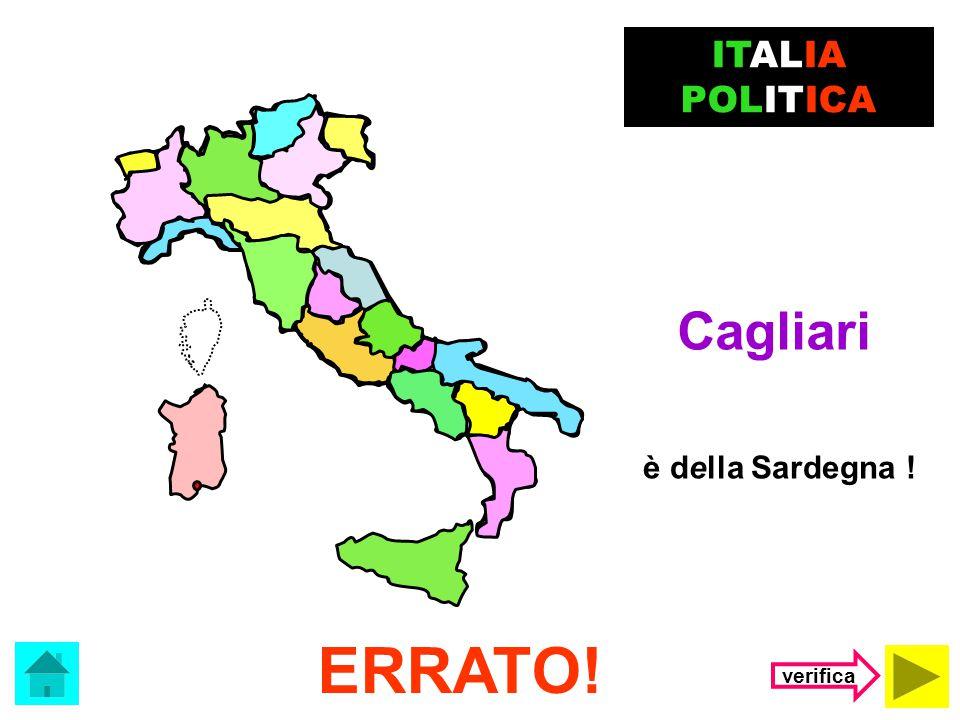 ITALIA POLITICA Cagliari è della Sardegna ! ERRATO! verifica