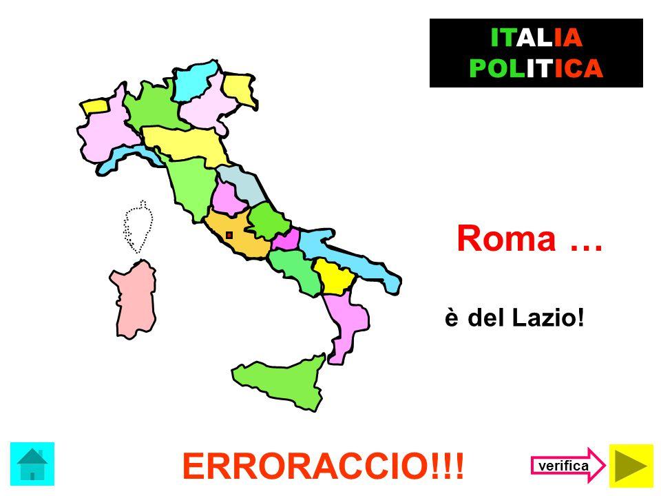 ITALIA POLITICA Roma … è del Lazio! ERRORACCIO!!! verifica