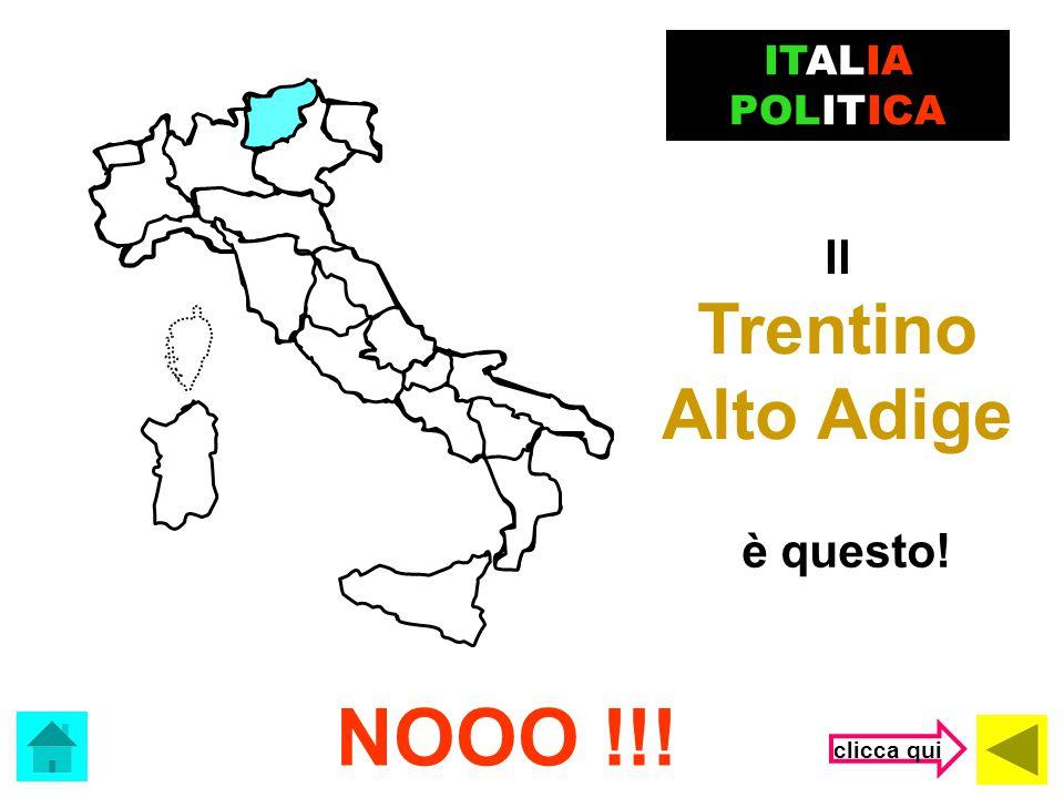 ITALIA POLITICA Il Trentino Alto Adige è questo! NOOO !!! clicca qui