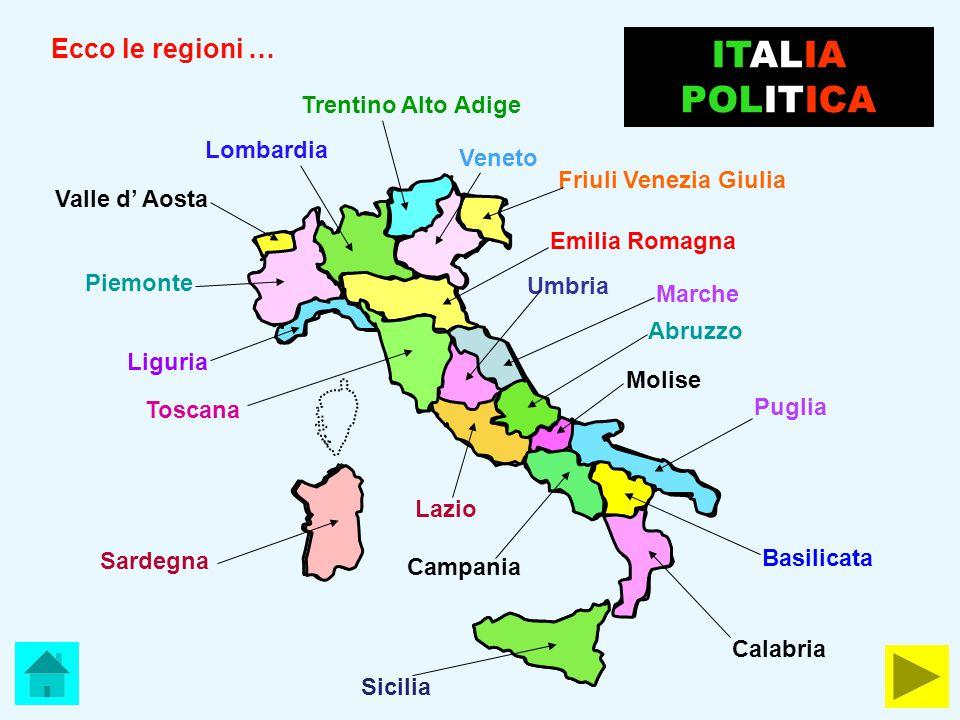 ITALIA POLITICA Ecco le regioni … Trentino Alto Adige Lombardia Veneto