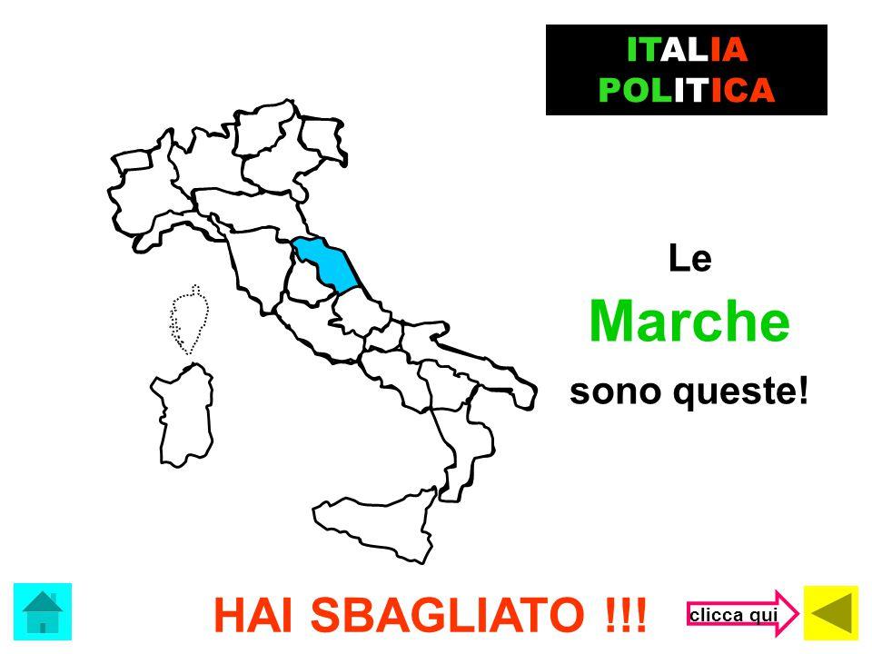 ITALIA POLITICA Le Marche sono queste! HAI SBAGLIATO !!! clicca qui