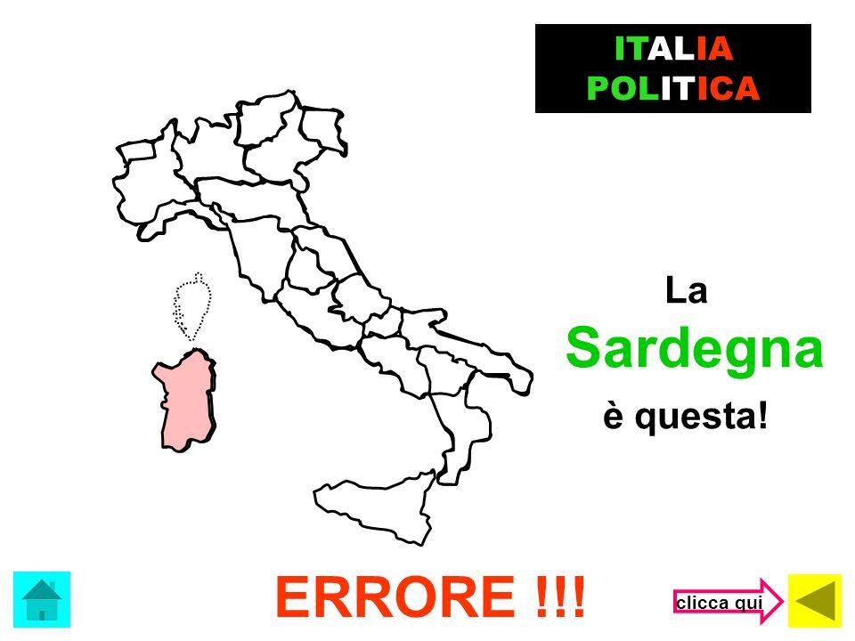 ITALIA POLITICA La Sardegna è questa! ERRORE !!! clicca qui