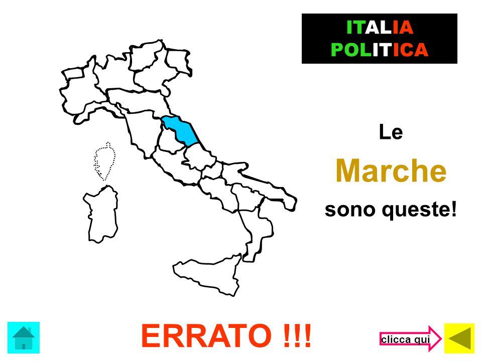 ITALIA POLITICA Le Marche sono queste! ERRATO !!! clicca qui