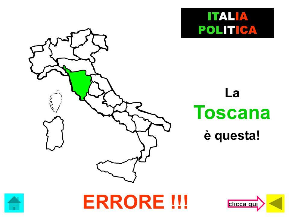 ITALIA POLITICA La Toscana è questa! ERRORE !!! clicca qui