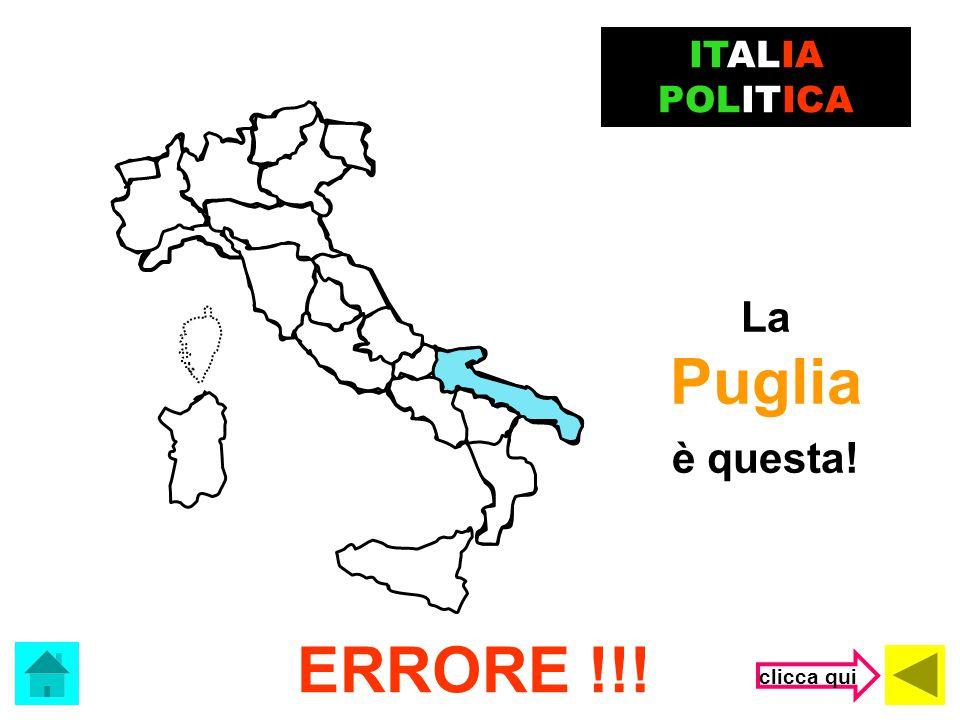 ITALIA POLITICA La Puglia è questa! ERRORE !!! clicca qui