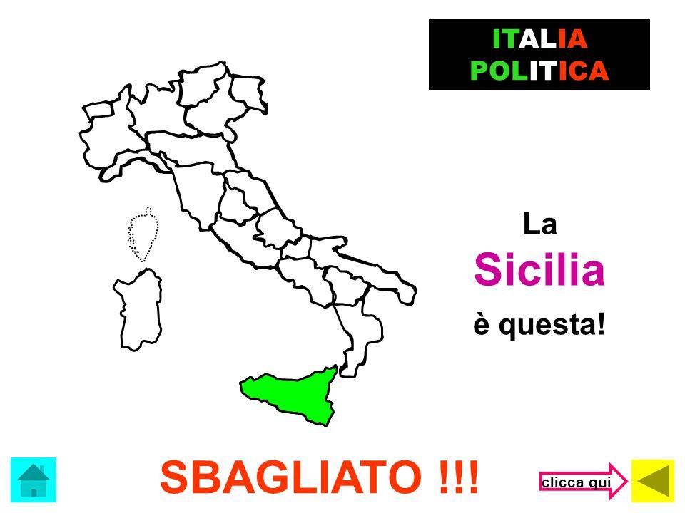 ITALIA POLITICA La Sicilia è questa! SBAGLIATO !!! clicca qui