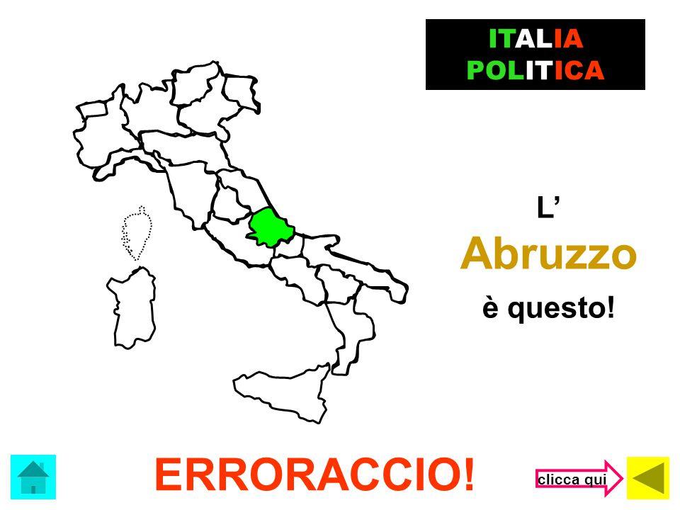 ITALIA POLITICA L' Abruzzo è questo! ERRORACCIO! clicca qui