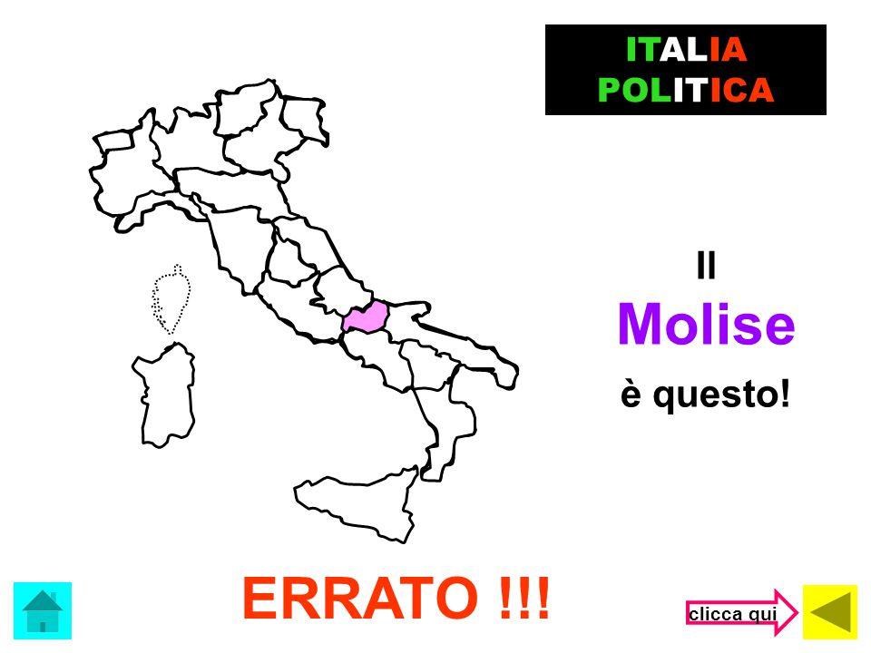 ITALIA POLITICA Il Molise è questo! ERRATO !!! clicca qui