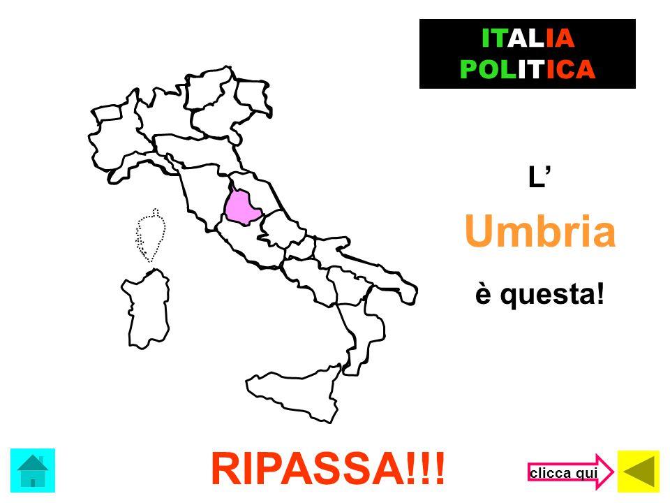 ITALIA POLITICA L' Umbria è questa! RIPASSA!!! clicca qui