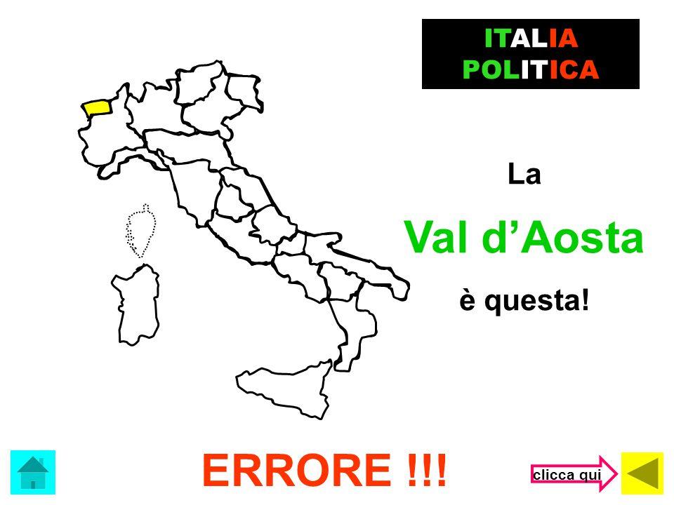 ITALIA POLITICA La Val d'Aosta è questa! ERRORE !!! clicca qui