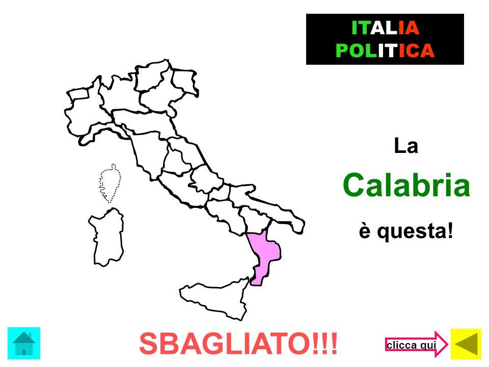 ITALIA POLITICA La Calabria è questa! SBAGLIATO!!! clicca qui