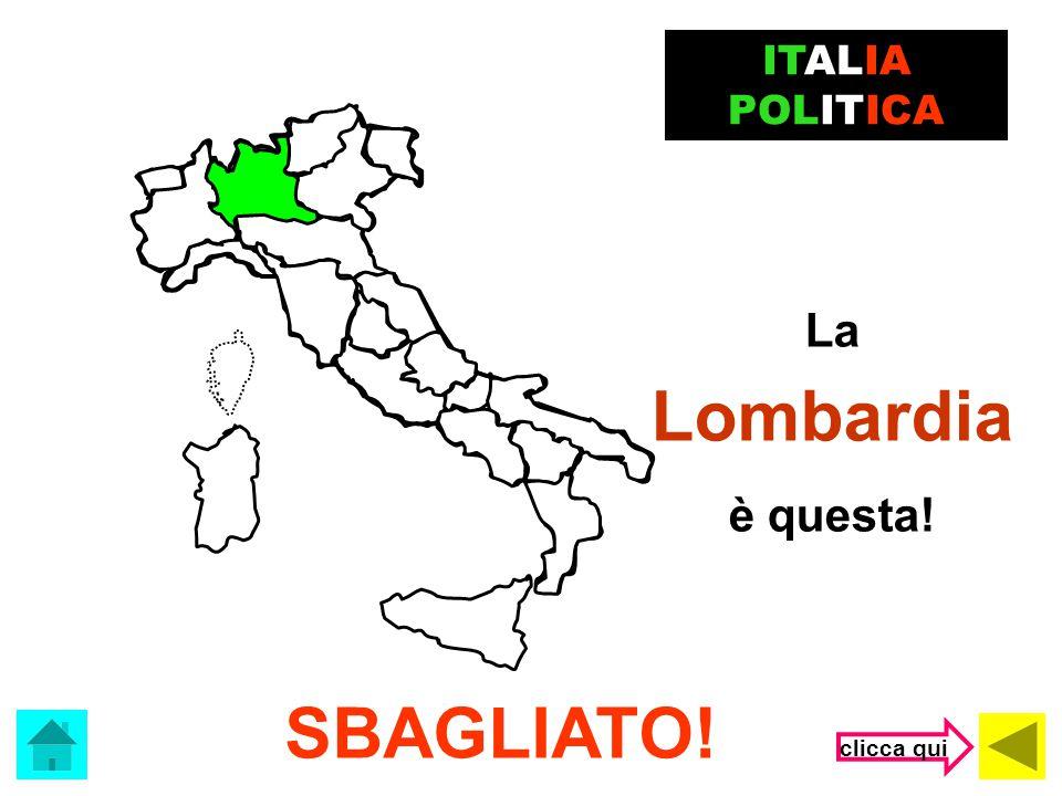 ITALIA POLITICA La Lombardia è questa! SBAGLIATO! clicca qui