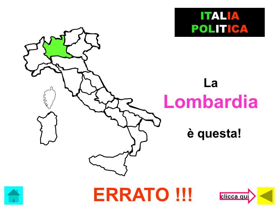 ITALIA POLITICA La Lombardia è questa! ERRATO !!! clicca qui