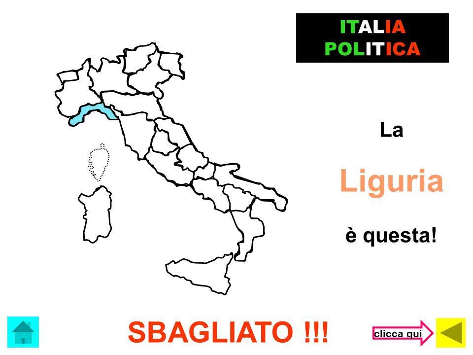 ITALIA POLITICA La Liguria è questa! SBAGLIATO !!! clicca qui