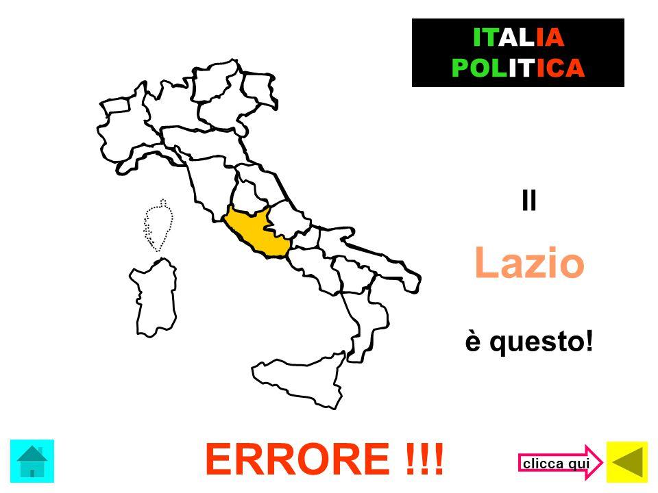 ITALIA POLITICA Il Lazio è questo! ERRORE !!! clicca qui