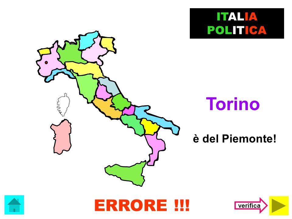 ITALIA POLITICA Torino è del Piemonte! ERRORE !!! verifica
