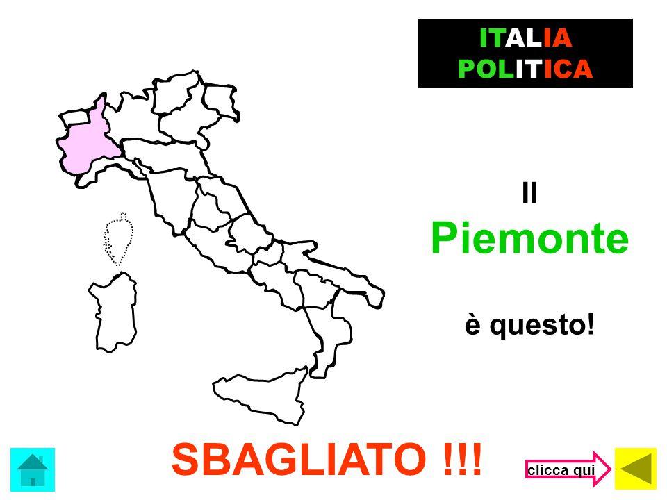 ITALIA POLITICA Il Piemonte è questo! SBAGLIATO !!! clicca qui