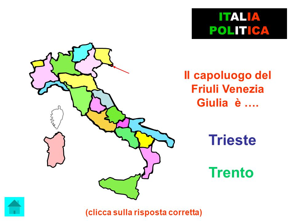 Friuli Venezia Giulia è …. (clicca sulla risposta corretta)