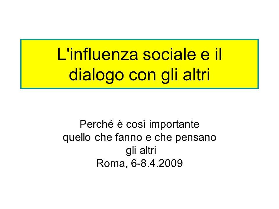 L influenza sociale e il dialogo con gli altri