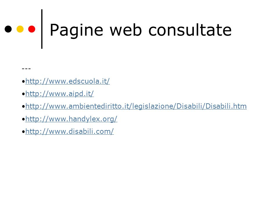 Pagine web consultate --- http://www.edscuola.it/ http://www.aipd.it/