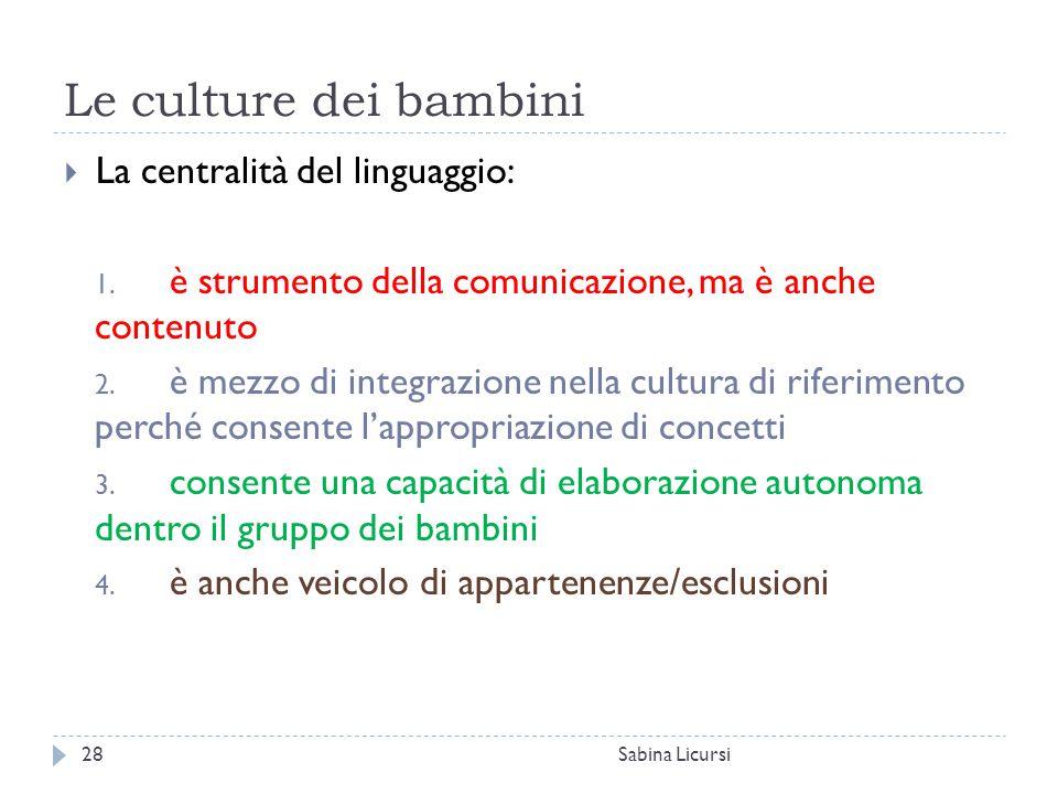 Le culture dei bambini La centralità del linguaggio: