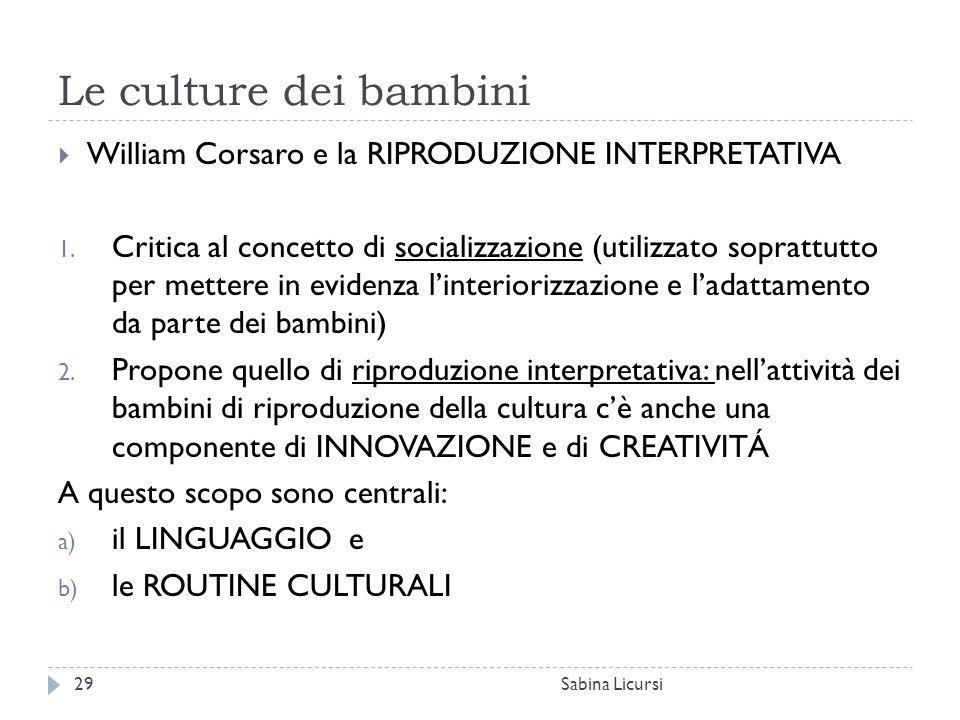 Le culture dei bambini William Corsaro e la RIPRODUZIONE INTERPRETATIVA.