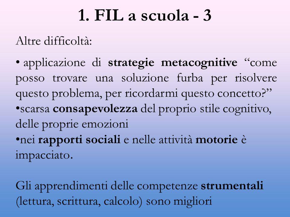 1. FIL a scuola - 3 Altre difficoltà: