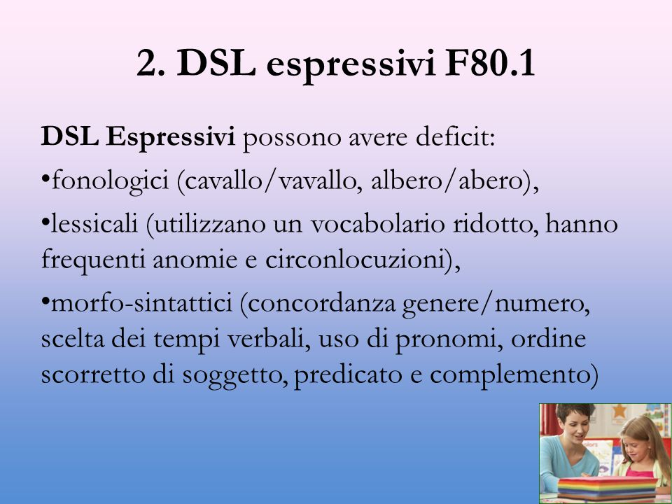 2. DSL espressivi F80.1 DSL Espressivi possono avere deficit: