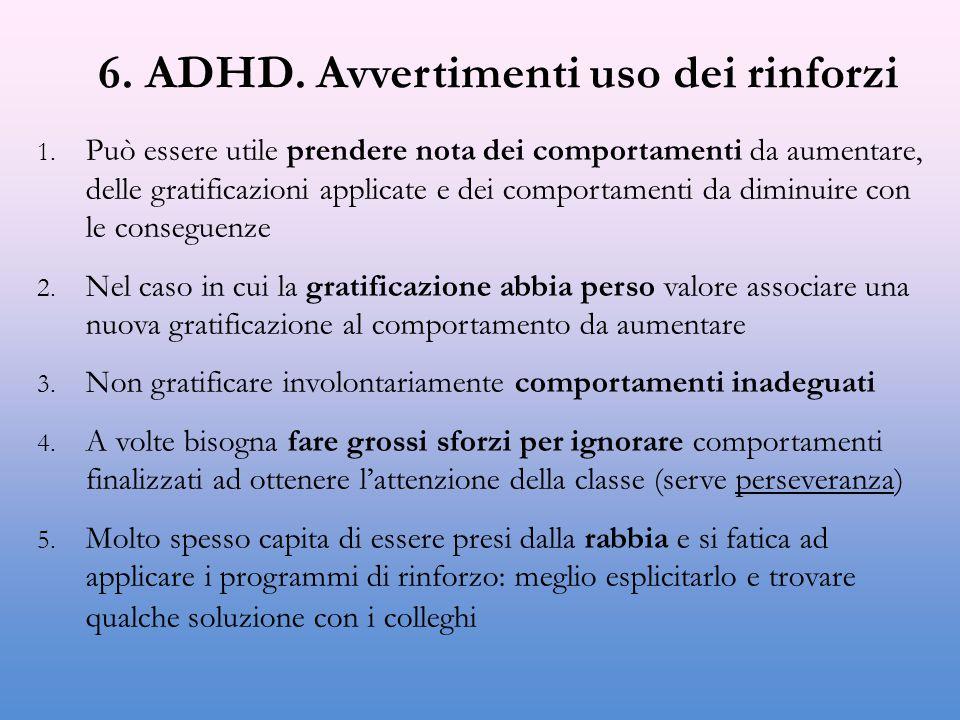 6. ADHD. Avvertimenti uso dei rinforzi