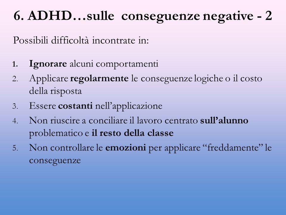 6. ADHD…sulle conseguenze negative - 2