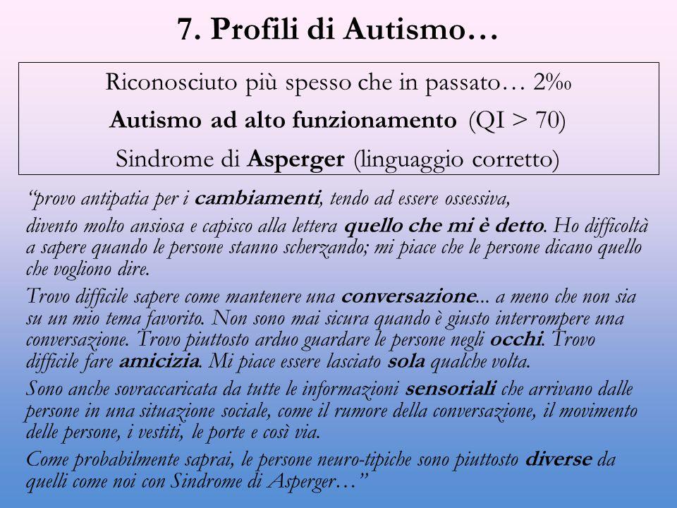 7. Profili di Autismo… Riconosciuto più spesso che in passato… 2‰