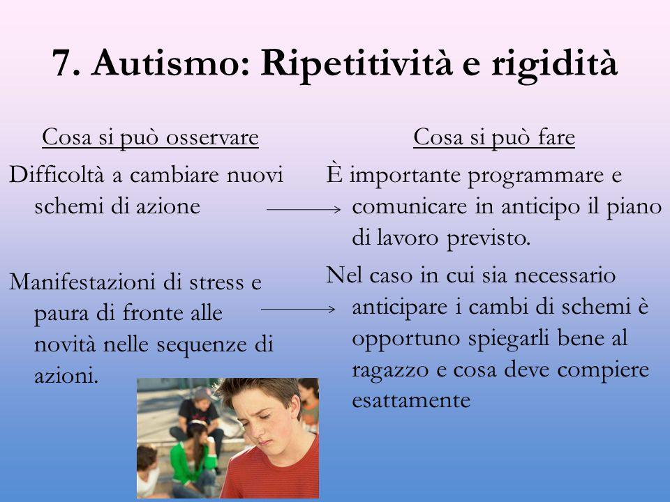 7. Autismo: Ripetitività e rigidità