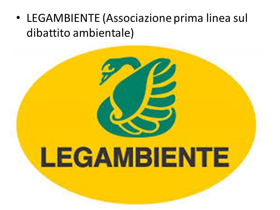 LEGAMBIENTE (Associazione prima linea sul dibattito ambientale)