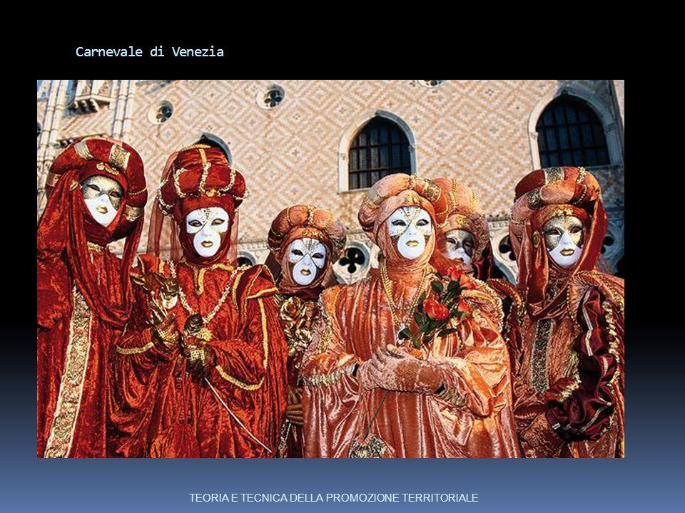 Carnevale di Venezia TEORIA E TECNICA DELLA PROMOZIONE TERRITORIALE