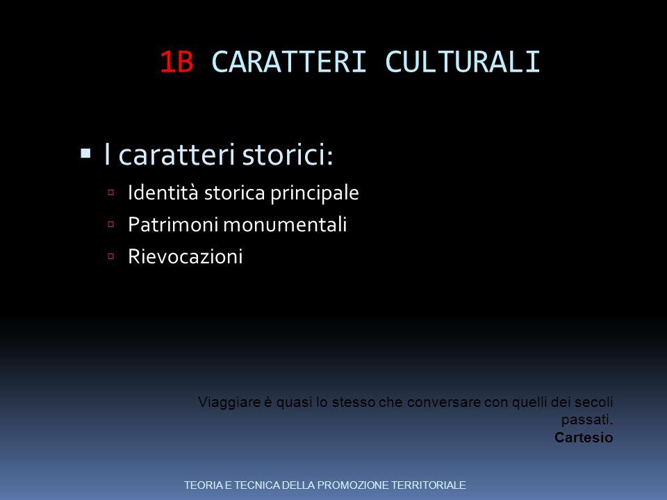 1B CARATTERI CULTURALI I caratteri storici: