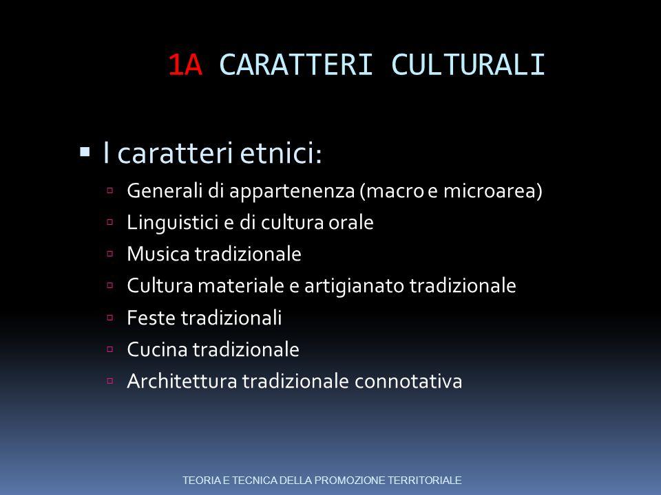 1A CARATTERI CULTURALI I caratteri etnici: