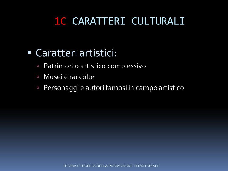 1C CARATTERI CULTURALI Caratteri artistici: