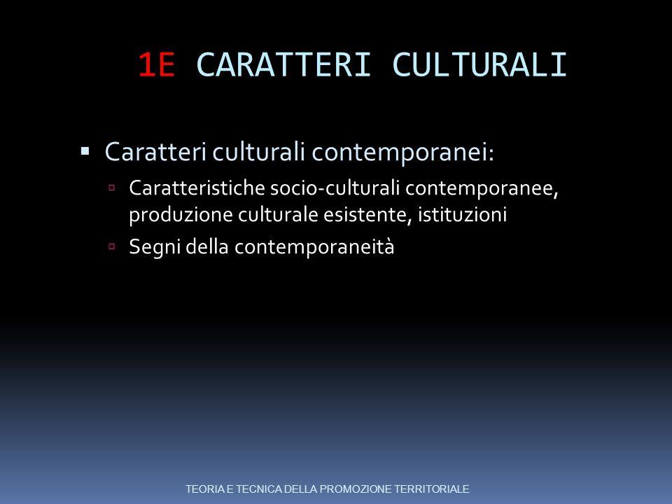 1E CARATTERI CULTURALI Caratteri culturali contemporanei: