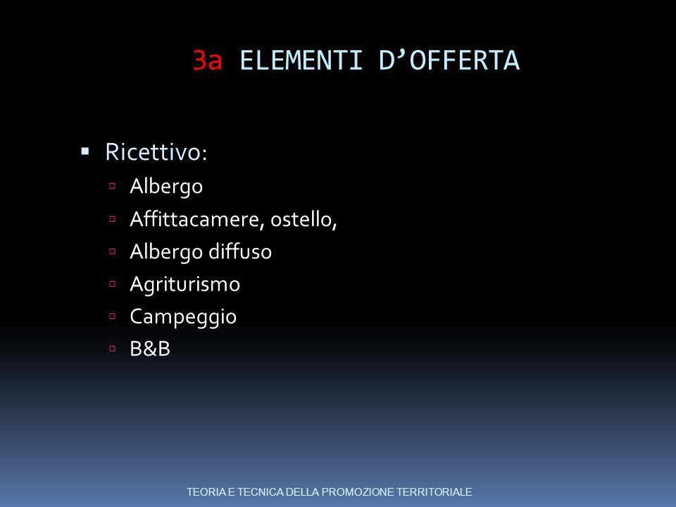 3a ELEMENTI D'OFFERTA Ricettivo: Albergo Affittacamere, ostello,