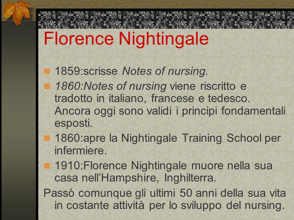 Florence Nightingale 1859:scrisse Notes of nursing.