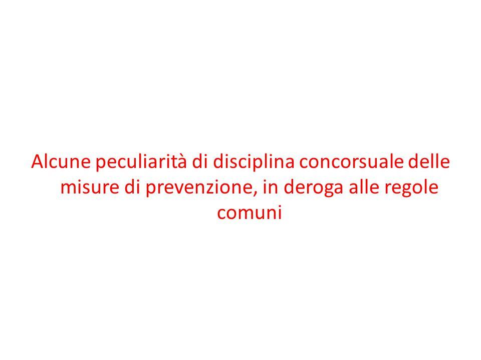 Alcune peculiarità di disciplina concorsuale delle misure di prevenzione, in deroga alle regole comuni