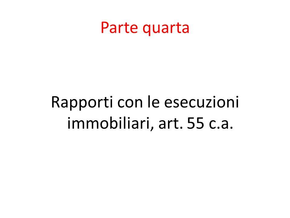 Rapporti con le esecuzioni immobiliari, art. 55 c.a.