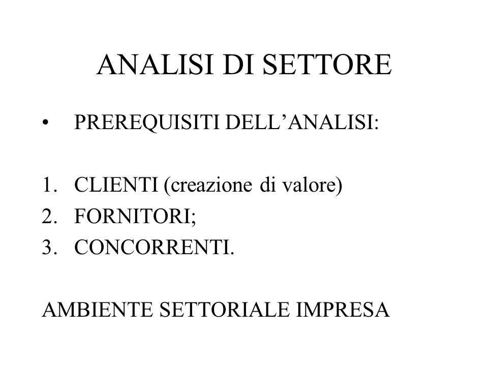 ANALISI DI SETTORE PREREQUISITI DELL'ANALISI: